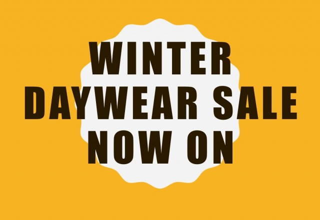 WINTER DAYWEAR SALE IS NOW ON